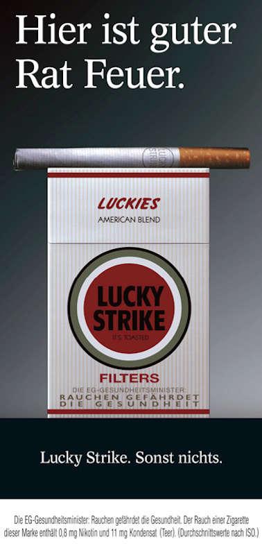 Hier ist guter Rat Feuer. Lucky Strike. Sonst nichts.