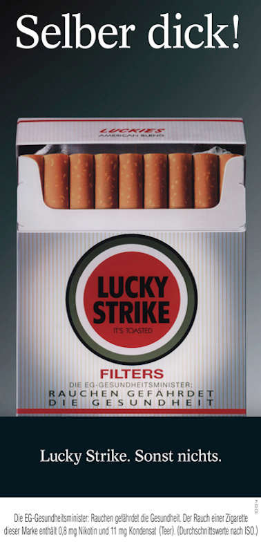 Selber dick! Lucky Strike. Sonst nichts.