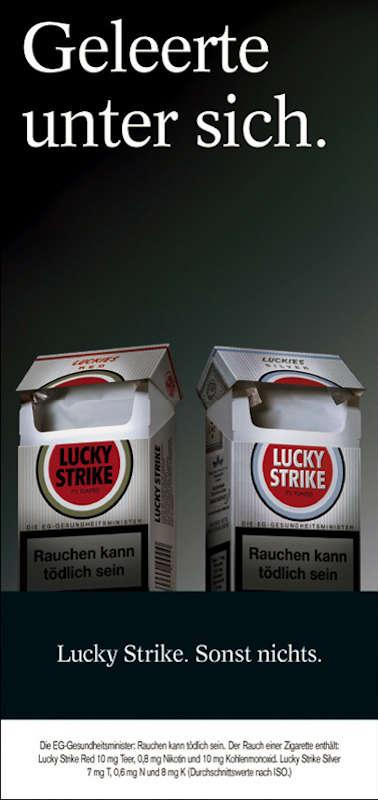 Geleerte unter sich. Lucky Strike. Sonst nichts.
