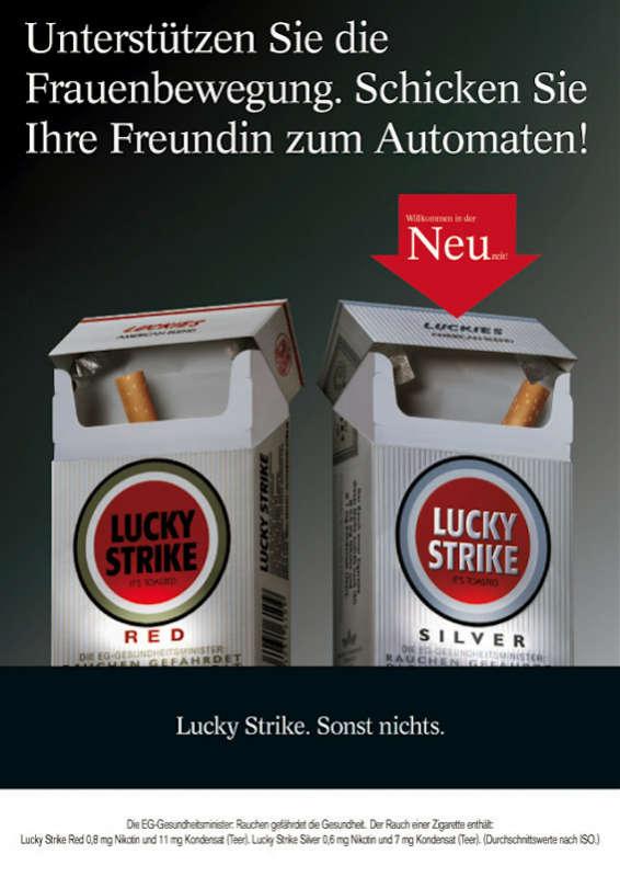 Unterstützen Sie die Frauenbewegung: Schicken Sie Ihre Freundin zum Automaten. Lucky Strike. Sonst nichts.