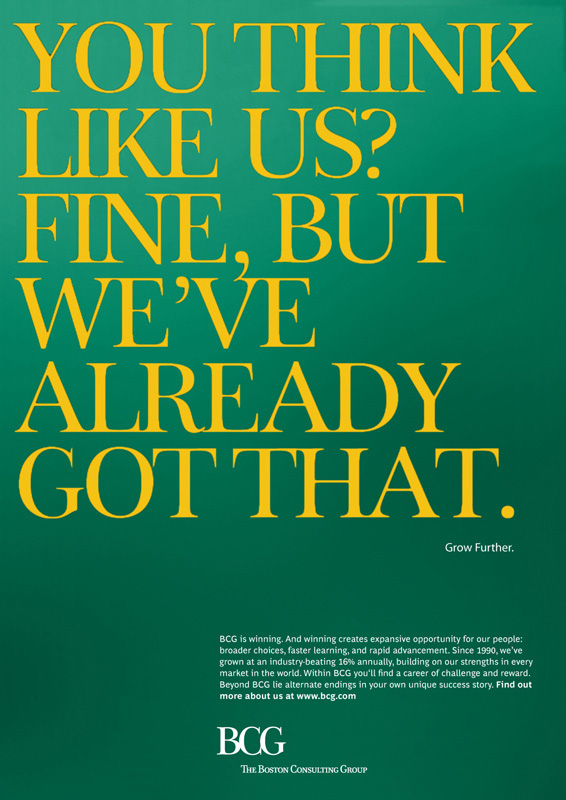 You think like us? Fine, but we've already got that. BCG. Grow further.